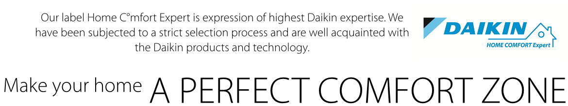 Our label Home C°mfort Expert is expression of highest Daikin expertise.